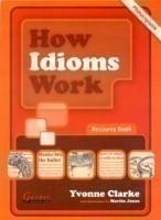 How Idioms Work - Photocopiable Resource Book
