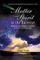Matter And Spirit In The Universe: Scientific And Religious Preludes To Modern Cosmology
