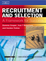 Recruitment and Selection: A Framework for Success Psychology @ Work Series