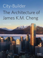 City Builder The Architecture of James K.M. Cheng
