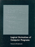Logical Derivation of Computer Programs