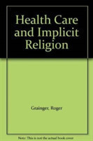 Health Care and Implicit Religion