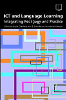 ICT and Language Learning Integrating Pedagogy and Practice
