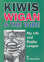 Kiwis, Wigan and the Wire My Life and Rugby League