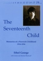 The Seventeenth Child Memories of a Norwich Childhood 1914-1934