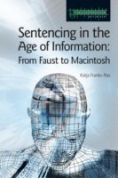 Sentencing in the Age of Information From Faust to Macintosh