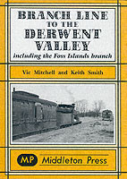 Branch Line to the Derwent Valley Including the Foss Islands Branch