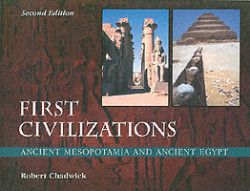 First Civilizations Ancient Mesopotamia and Ancient Egypt