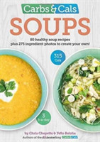 Carbs & Cals Soups 80 Healthy Soup Recipes & 275 Photos of Ingredients to Create Your Own!