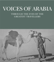 Voices of Arabia Through The Eyes Of The Greatest Travellers