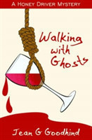 Walking with Ghosts A Honey Driver Murder Mystery