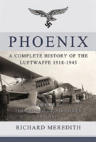 Phoenix - A Complete History of the Luftwaffe 1918-1945