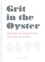 Grit in the Oyster Inspirational Quotes from the Creative World