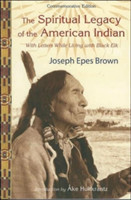 The The Spiritual Legacy of the American Indian With Letters While Living with Black Elk Commemorative E With Letters While Living with Black Elk Commemorative Edition