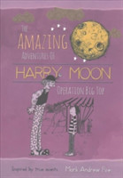 The Amazing Adventures of Harry Moon Operation Big Top