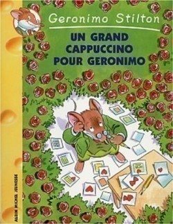 Un Grand Cappuccino Pur Geronimo Stilton, N 5 (geronimo Stilton)