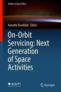 On-Orbit Servicing: Next Generation of Space Activities