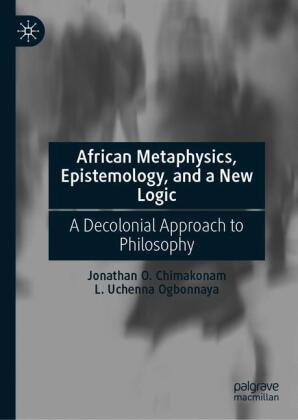 African Metaphysics, Epistemology and a New Logic