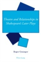 Theatre and Relationships in Shakespeare's Later Plays