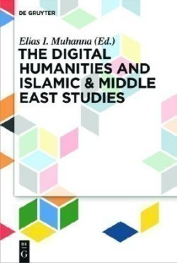 The Digital Humanities and Islamic & Middle East Studies