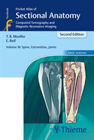 Pocket Atlas of Sectional Anatomy, Volume 3: Spine, Extremities, Joints, 2nd Ed.