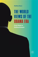 The World Views of the Obama Era From Hope to Disillusionment
