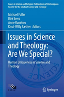 Issues in Science and Theology: Are We Special? Human Uniqueness in Science and Theology