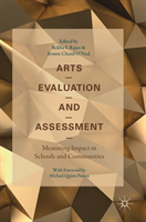 Arts Evaluation and Assessment Measuring Impact in Schools and Communities
