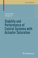 Stability and Performance of Control Systems with Actuator Saturation