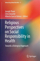 Religious Perspectives on Social Responsibility in Health Towards a Dialogical Approach