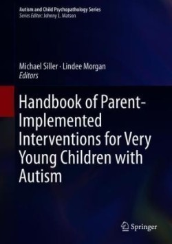 Handbook of Parent-Implemented Interventions for Very Young Children with Autism