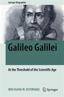 Galileo Galilei At the Threshold of the Scientific Age