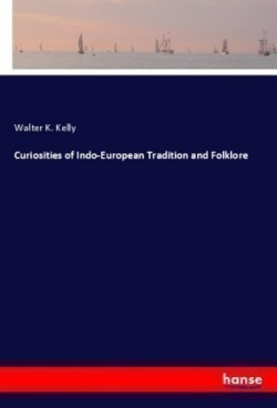 Curiosities of Indo-European Tradition and Folklore