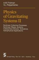 Physics of Gravitating Systems II Nonlinear Collective Processes: Nonlinear Waves, Solitons, Collisionless Shocks, Turbulence. Astrophysical Applications