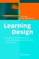Learning Design A Handbook on Modelling and Delivering Networked Education and Training