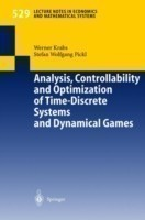 Analysis, Controllability and Optimization of Time-Discrete Systems and Dynamical Games