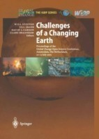 Challenges of a Changing Earth Proceedings of the Global Change Open Science Conference, Amsterdam, The Netherlands, 10-13 July 2001