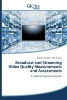 Broadcast and Streaming Video Quality Measurements and Assessments