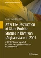 After the Destruction of Giant Buddha Statues in Bamiyan (Afghanistan) in 2001 A UNESCO's Emergency Activity for the Recovering and Rehabilitation of Cliff and Niches