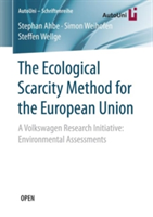 The Ecological Scarcity Method for the European Union A Volkswagen Research Initiative: Environmental Assessments