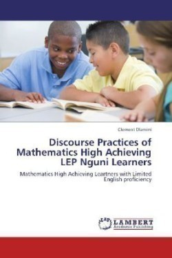 Discourse Practices of Mathematics High Achieving LEP Nguni Learners