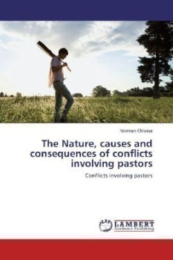 The Nature, causes and consequences of conflicts involving pastors