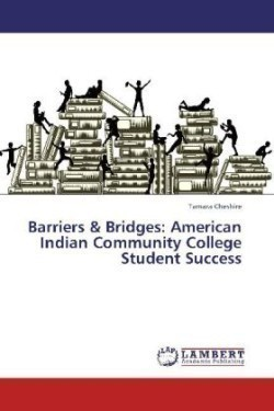 Barriers & Bridges: American Indian Community College Student Success