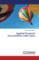 Applied Financial Econometrics with Cases
