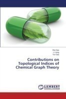 Contributions on Topological Indices of Chemical Graph Theory
