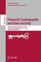 Financial Cryptography and Data Security 18th International Conference, FC 2014, Christ Church, Barbados, March 3-7, 2014, Revised Selected Papers