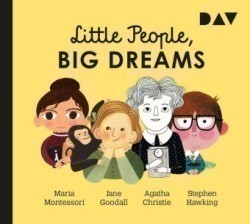 Little People, Big Dreams - Teil 1: Maria Montessori, Jane Goodall, Agatha Christie, Stephen Hawking