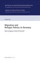 Migration and Refugee Policies in Germany New European Limits of Control?