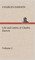 Life and Letters of Charles Darwin - Volume 2