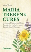 Maria Treben's Cures Letters and Accounts of Cures Through the Herbal Health Through Gods Pharmacy